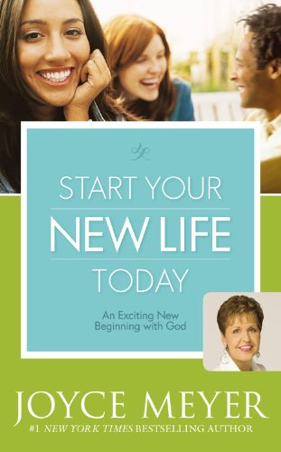 Start Your New Life Today: An Exciting New Beginning with God 9780446509657