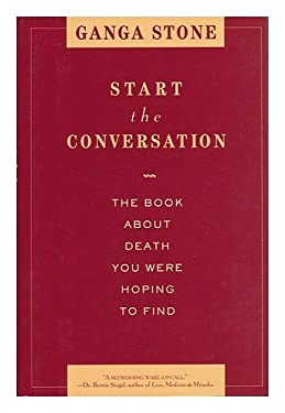 Start the Conversation: The Book about Death You Were Hoping to Find 9780446519595