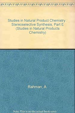 Studies in Natural Products Chemistry: Stereoselective Synthesis, Part E 9780444889676