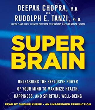 Super Brain: Unleashing the Explosive Power of Your Mind to Maximize Health, Happiness, and Spiritual Well-Being 9780449015544