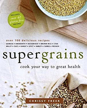 Supergrains: Cook Your Way to Great Health 9780449015711