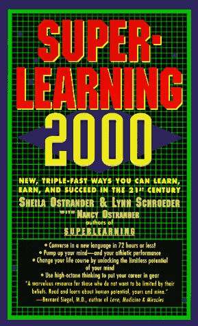 Superlearning 2000: New Triple Fast Ways You Can Learn, Earn, and Succeed in the 21st Century 9780440223887