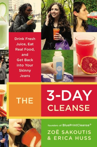 The 3-Day Cleanse: Drink Fresh Juice, Eat Real Food, and Get Back Into Your Skinny Jeans 9780446545716