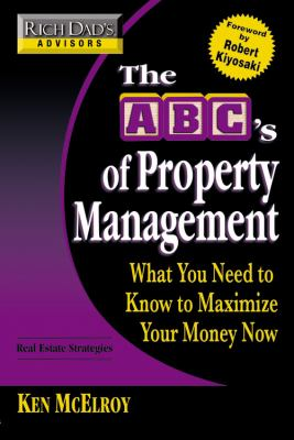 The ABC's of Property Management: What You Need to Know to Maximize Your Money Now 9780446538312