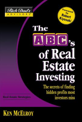 The ABC's of Real Estate Investing: The Secrets of Finding Hidden Profits Most Investors Miss 9780446691840