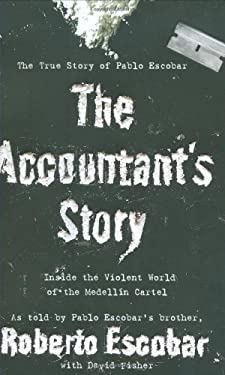 The Accountant's Story: Inside the Violent World of the Medellin Cartel 9780446178921
