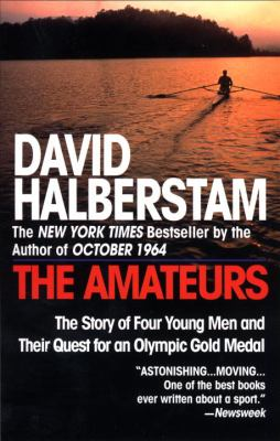 The Amateurs: The Story of Four Young Men and Their Quest for an Olympic Gold Medal 9780449910030