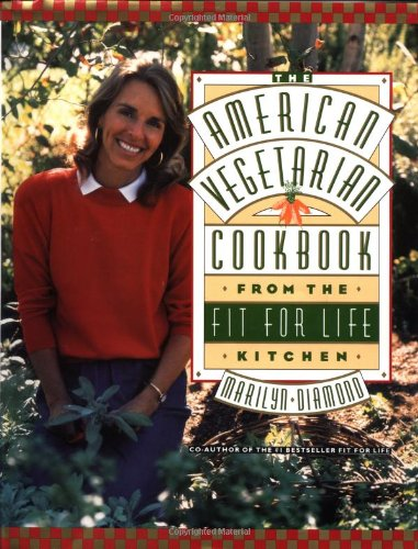 The American Vegetarian Cookbook from the Fit for Life Kitchen 9780446515610