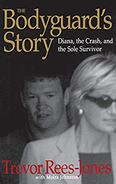 The Bodyguard's Story: Diana, the Crash, and the Sole Survivor 9780446527750