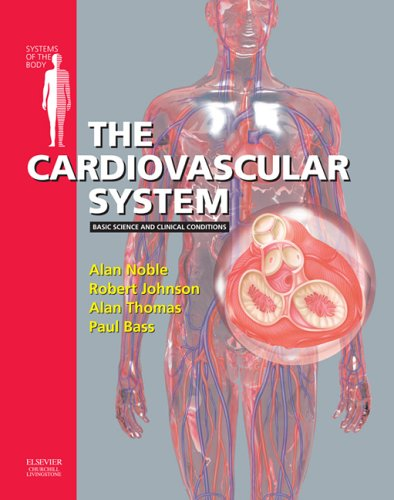 The Cardiovascular System: Systems of the Body Series 9780443073083