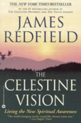 The Celestine Vision: Living the New Spiritual Awareness 9780446675239
