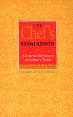 The Chef's Companion: A Concise Dictionary of Culinary Terms 9780442022488