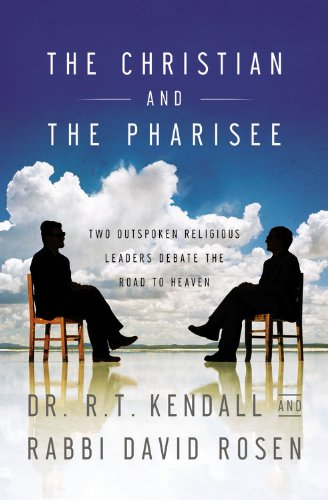 The Christian and the Pharisee: Two Outspoken Religious Leaders Debate the Road to Heaven 9780446697347