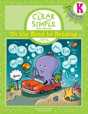 The Clear and Simple: K on the Road to Reading: Beginning Reading Skills [With Poster to ColorWith 32 Flash Cards] 9780448444352