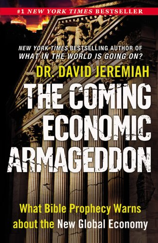 The Coming Economic Armageddon: What Bible Prophecy Warns about the New Global Economy 9780446565936