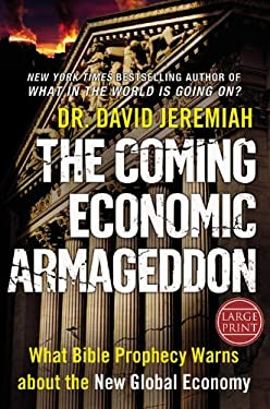 The Coming Economic Armageddon: What Bible Prophecy Warns about the New Global Economy 9780446574150