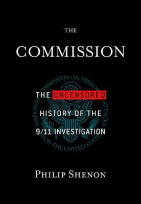 The Commission: The Uncensored History of the 9/11 Investigation 9780446580755