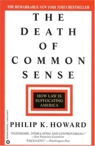 The Death of Common Sense: How Law is Suffocating America 9780446672283