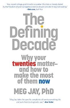 Defining Decade : Why Your Twenties Matter--And How to Make the Most of Them Now