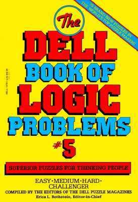 The Dell Book of Logic Problems, Number 5 9780440502982