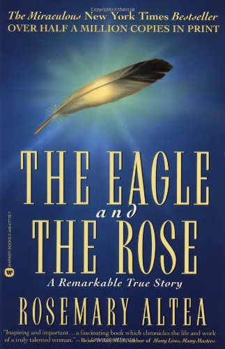 The Eagle and the Rose: A Remarkable True Story 9780446677783