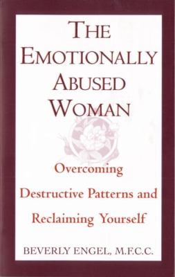 The Emotionally Abused Woman: Overcoming Destructive Patterns and Reclaiming Yourself 9780449906446