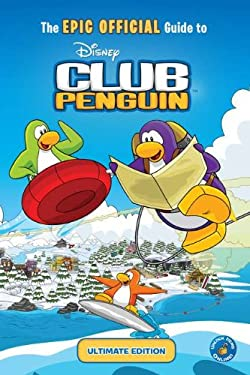 The Epic Official Guide to Club Penguin: Ultimate Edition 9780448458441