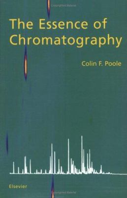 The Essence of Chromatography 9780444501998
