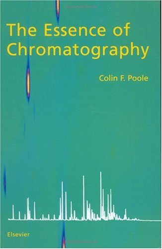 The Essence of Chromatography 9780444501981
