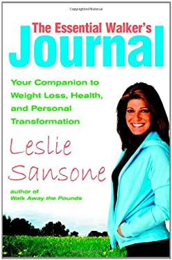 The Essential Walker's Journal: Your Companion to Weight Loss, Health, and Personal Transformation 9780446693363