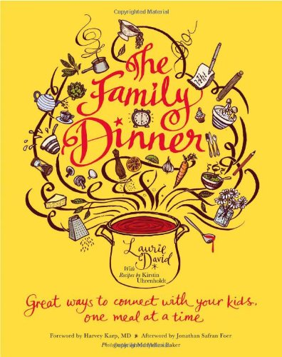 The Family Dinner: Great Ways to Connect with Your Kids, One Meal at a Time 9780446565462