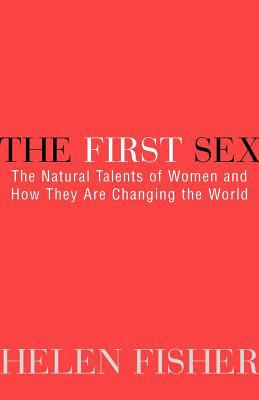 The First Sex: The Natural Talents of Women and How They Are Changing the World 9780449912607