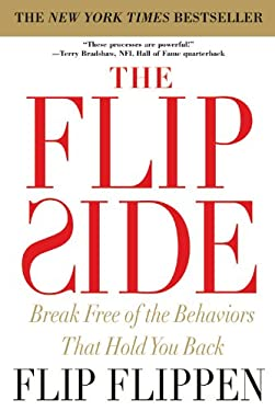 The Flip Side: Break Free of the Behaviors That Hold You Back 9780446581325
