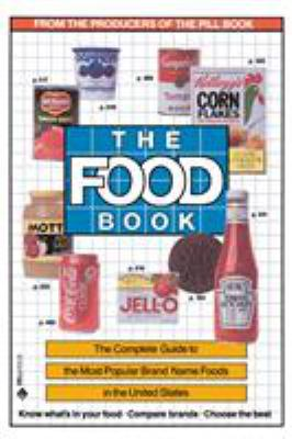 The Food Book: The Complete Guide to the Most Popular Brand Name Foods in the United States 9780440525707