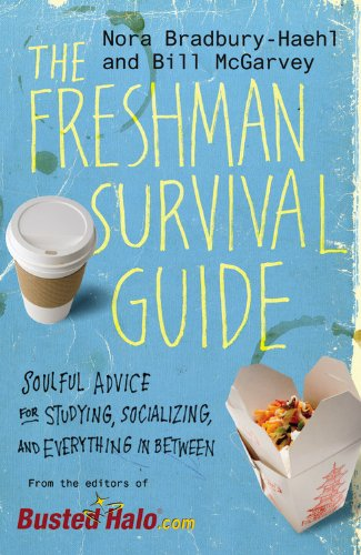 The Freshman Survival Guide: Soulful Advice for Studying, Socializing, and Everything in Between 9780446560115