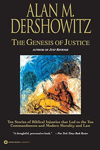 The Genesis of Justice: Ten Stories of Biblical Injustice That Led to the Ten Commandments and Modern Law 9780446676779