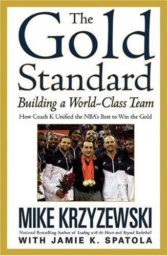 The Gold Standard: Building a World-Class Team 9780446544061