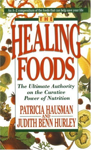 The Healing Foods: The Ultimate Authority on the Creative Power of Nutrition 9780440214403