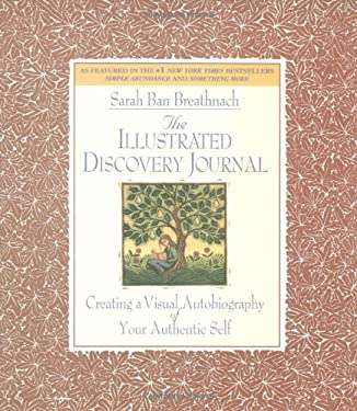 The Illustrated Discovery Journal: Creating a Visual Autobiography of Your Authentic Self 9780446521444
