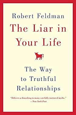 The Liar in Your Life: The Way to Truthful Relationships 9780446534925