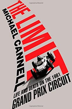 The Limit: Life and Death on the 1961 Grand Prix Circuit 9780446554725