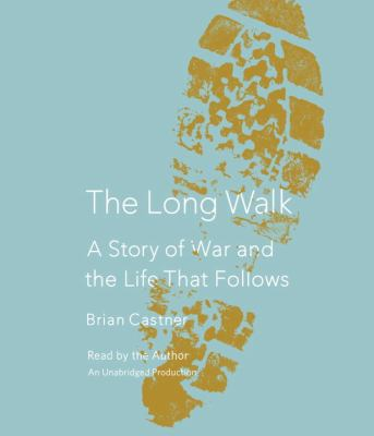 The Long Walk: A Story of War and the Life That Follows 9780449806401