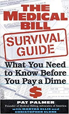 The Medical Bill Survival Guide: What You Need to Know Before You Pay a Dime 9780446608626