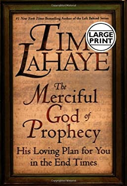 The Merciful God of Prophecy: His Loving Plan for You in the End Times 9780446531405