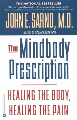 The Mindbody Prescription: Healing the Body, Healing the Pain 9780446675154