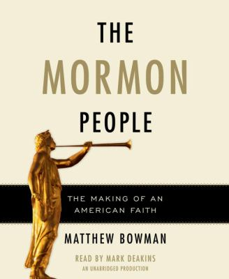 The Mormon People: The Making of an American Faith 9780449010617
