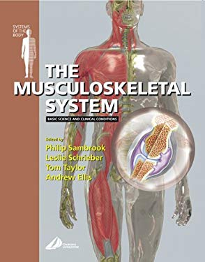 The Musculoskeletal System: Basic Science and Clinical Conditions: Systems of the Body Series 9780443070150