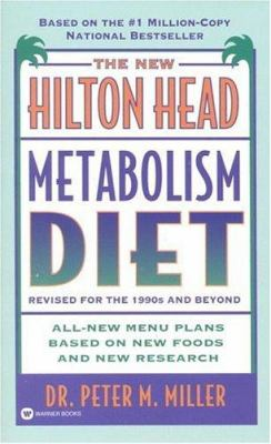 The New Hilton Head Metabolism Diet: Revised for the 1990's and Beyond 9780446603256