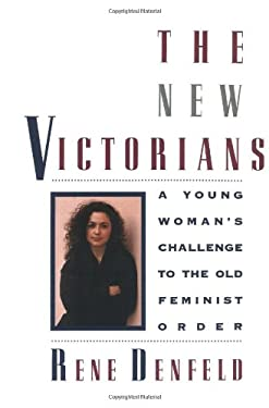 The New Victorians: A Young Woman's Challenge to the Old Feminist Order 9780446517522