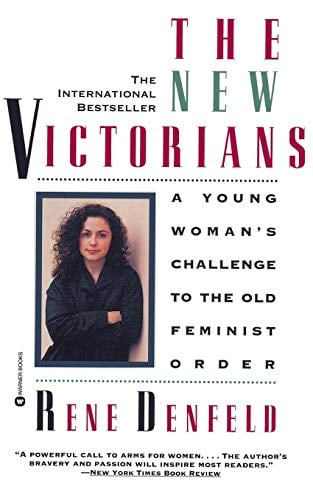 The New Victorians: A Young Woman's Challenge to the Old Feminist Order 9780446672399